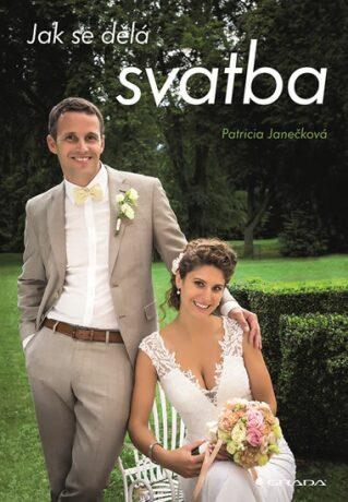Jak se dělá svatba - Patricia Janečková