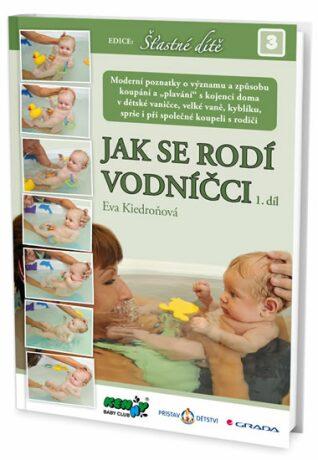 Jak se rodí vodníčci 1. díl - Eva Kiedroňová