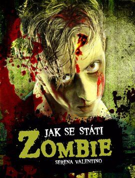 Jak se státi Zombie - Serena Valentino