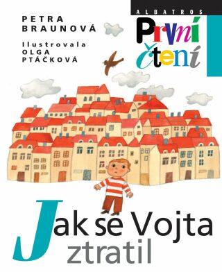 Jak se Vojta ztratil - Petra Braunová, Olga Ptáčková - e-kniha