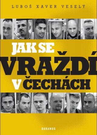 Jak se vraždí v Čechách - Luboš Xaver Veselý