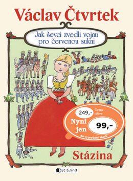 Jak ševci zvedli vojnu pro červenou sukni - Václav Čtvrtek, Miloslav Jágr