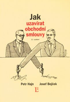 Jak uzavírat obchodní smlouvy - Petr Hajn, Josef Bejček