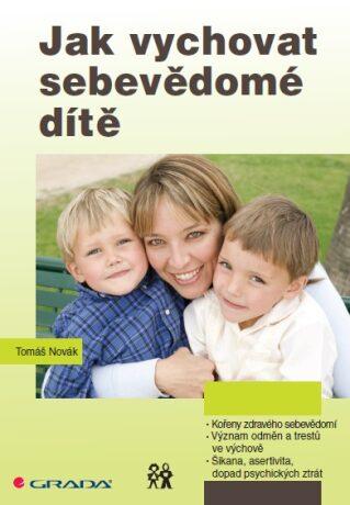 Jak vychovat sebevědomé dítě - Tomáš Novák