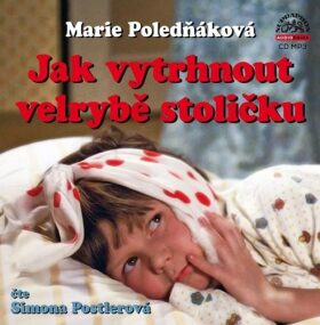 Jak vytrhnout velrybě stoličku - Marie Poledňáková, Simona Postlerová
