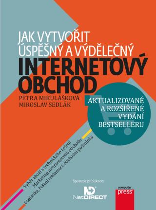 Jak vytvořit úspěšný a výdělečný internetový obchod - Miroslav Sedlák, Petra Mikulášková - e-kniha