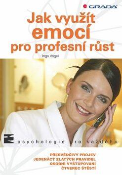 Jak využít emocí pro profesní růst - Vogel Ingo