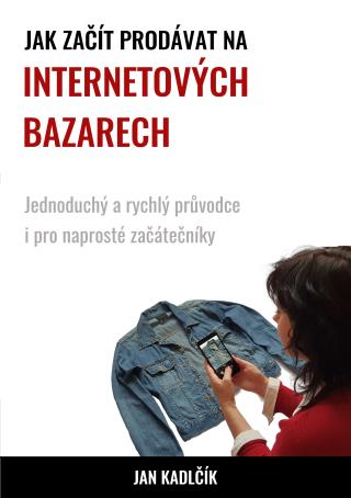Jak začít prodávat na internetových bazarech - Jan Kadlčík