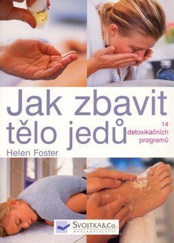Jak zbavit tělo jedů - Helen Foster