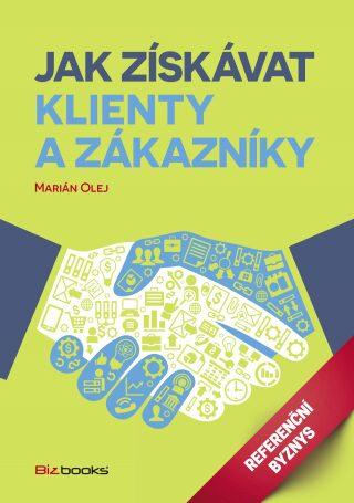 Jak získávat klienty a zákazníky - Marián Olej