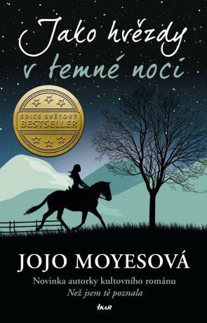 Jako hvězdy v temné noci - Jojo Moyes