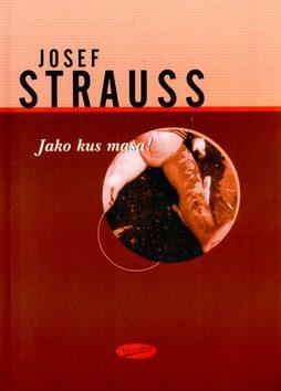 Jako kus masa! - Josef Strauss