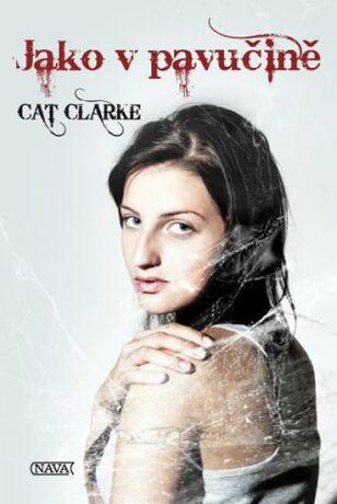Jako v pavučině - Cat Clarke