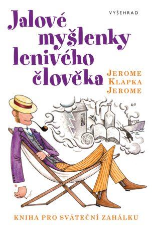 Jalové myšlenky lenivého člověka - Jerome Klapka Jerome - e-kniha