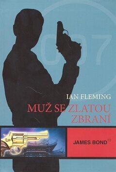 James Bond Muž se zlatou zbraní - Ian Fleming
