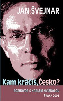 Kam kráčíš, Česko? - Karel Hvížďala