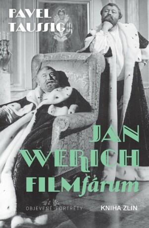 Jan Werich. FILMfárum - Pavel Taussig