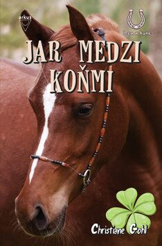 Jar medzi koňmi - Christiane Gohlová