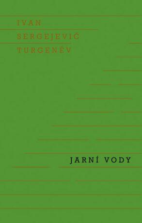 Jarní vody - Ivan Sergejevič Turgeněv