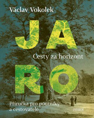 Jaro Cesty za horizont - Václav Vokolek