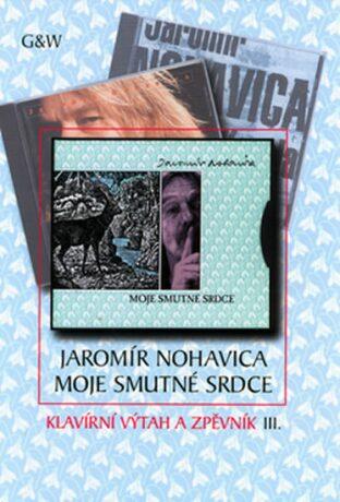 Moje smutné srdce - Jaromír Nohavica