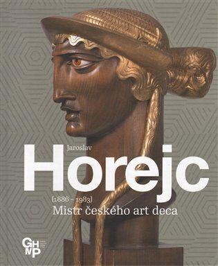 Jaroslav Horejc / Mistr českého art deca - Kolektiv