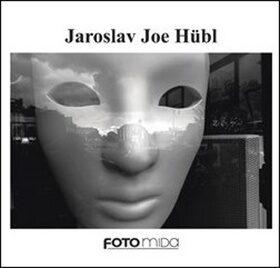 Jaroslav Joe Hübl - Miroslav Myška, Jaroslav Joe Hübl