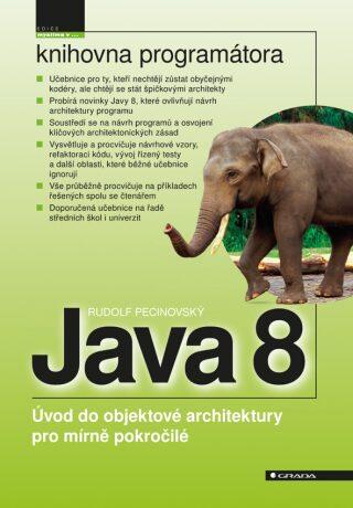 Java 8 - Úvod do objektové architektury pro mírně pokročilé - Rudolf Pecinovský