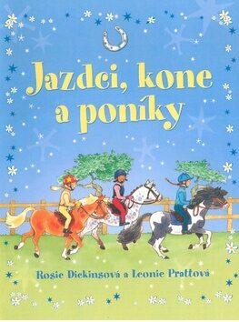 Jazdci, kone a poníky - Rosie Dickinsová, Leonie Prattová