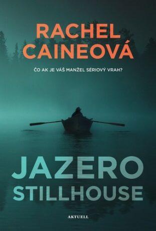 Jazero Stillhouse - Rachel Caineová