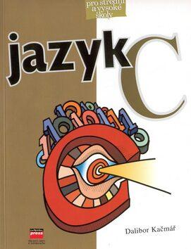 Učebnice Jazyk C - Dalibor Kačmář