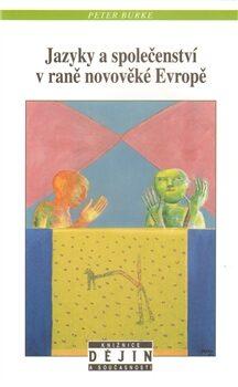 Jazyky a společenství v raně novověké Evropě - Peter Burke