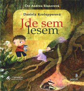 Jde sem lesem - Daniela Krolupperová, Eva Chupíková