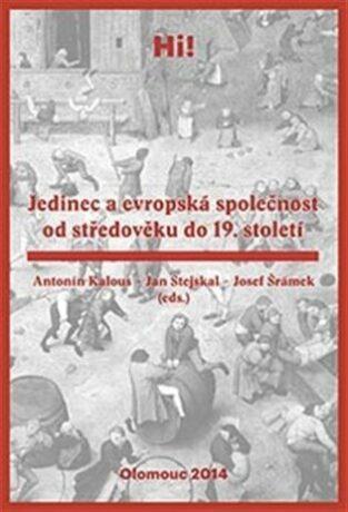 Jedinec a evropská společnost od středověku do 19. století - Kolektiv