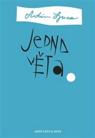 Jedna věta: Adin Ljuca - Adin Ljuca