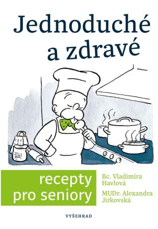 Jednoduché a zdravé recepty pro seniory - Vladimíra Havlová, Simona Kratochvílová - e-kniha