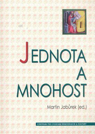Jednota a mnohost - Martin Jabůrek,