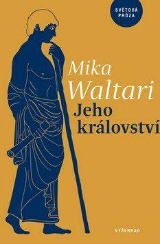 Jeho království - Mika Waltari