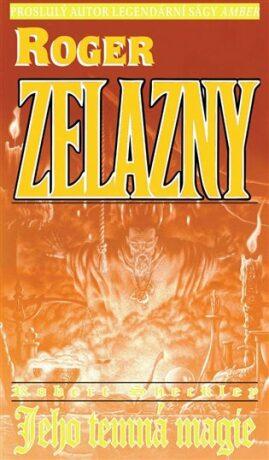 Jeho temná magie - Roger Zelazny