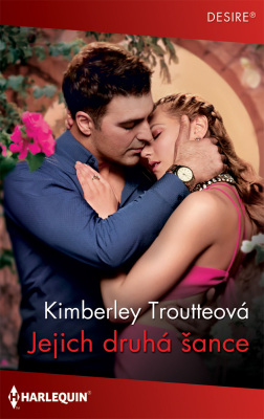 Jejich druhá šance - Kimberley Troutteová