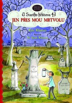 Jen přes mou mrtvolu, U Starého hřbitova 43 - Kate Kliseová