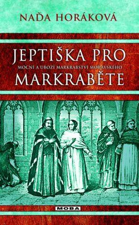 Jeptiška pro markraběte - Naďa Horáková