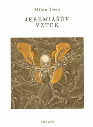 Jeremiášův vztek - Milan Urza, Pavel R. Vejrážka