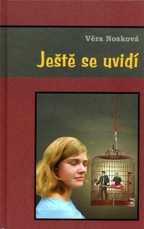 Ještě se uvidí - Věra Nosková