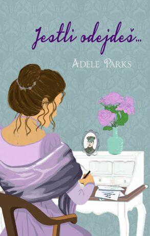 Jestli odejdeš... - Adele Parks