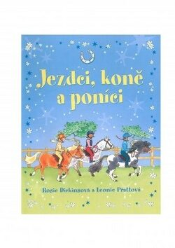Jezdci, koně a poníci - Rosie Dickinsová, Leonie Pratt