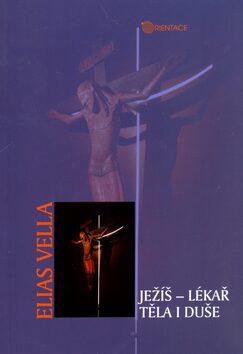 Ježíš - lékař těla i duše - Elias Vella