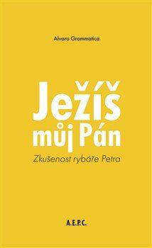 Ježíš můj Pán - Alvaro Grammatica