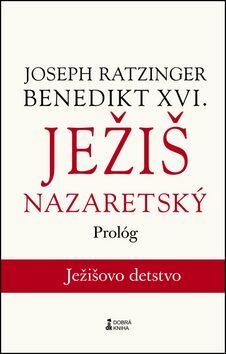 Ježiš Nazaretský - Benedikt XVI.