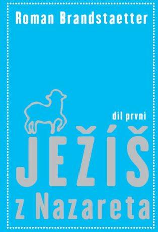 Ježíš z Nazareta - Brandstaetter Roman
